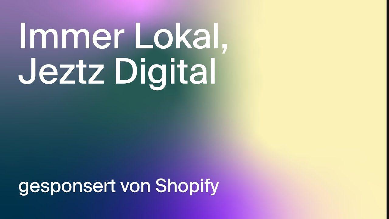 Immer Lokal, Jetzt Digital